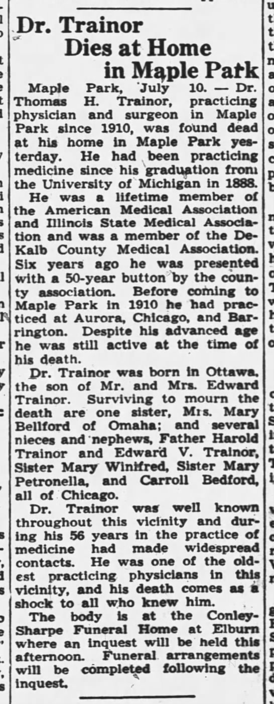 Obituary of Dr. Thomas H. Trainor, Daily Chronicle, DeKalb, Illinois 10 July 1944 - Dr. Trainor Dies at Home in Mple Park Maple...