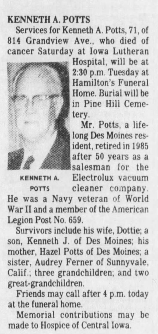 Obituary of Kenneth A. Potts. Monday, 7 April 1986, Des Moines Register (Des Moines, IA), p. 13. - KENNETH A. POTTS Services for Kenneth A. Potts,...