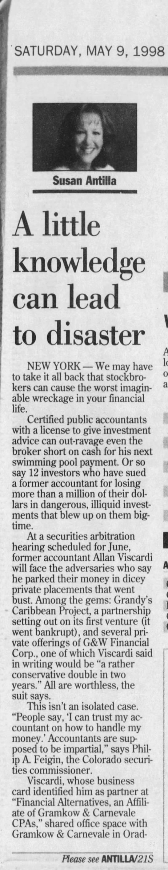 A little knowledge can lead to disaster.  (Allan Viscardi) - SATURDAY, MAY 9, 1998 if Susan Antilla A little...