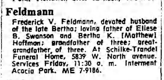 1964 Oct 22 - Chicago Tribune (Chicago, IL) pg68 - : Feldmann Frederick V. Feldmann, devoted...
