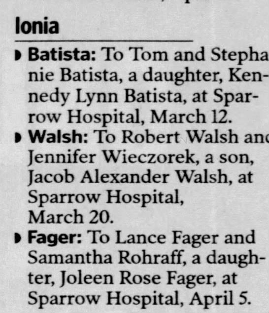 Joleen Rose Fager Birth (mother = Samantha Rohraff) - Ionia Batista: To Tom and Stephanie Stephanie...