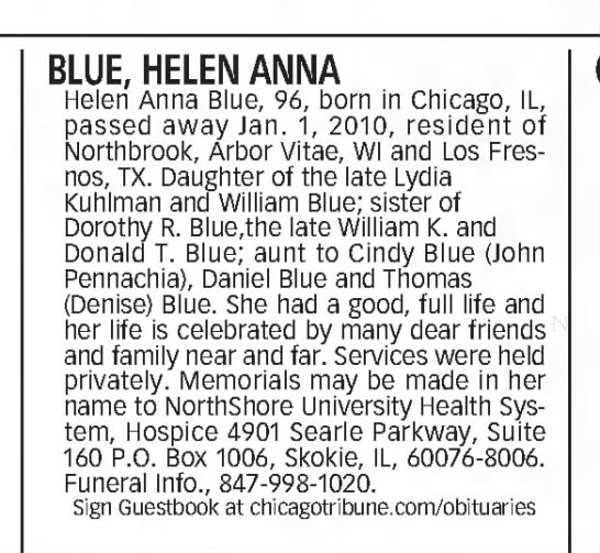 2010 Jan 04 - Chicago Tribune (Chicago, IL) pg1-19 - BLUE, HELEN ANNA Helen Anna Blue, 96, born in...