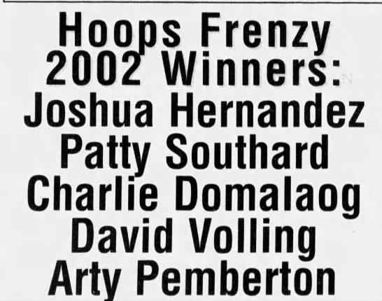 - Hoops Frenzy 2002 Winners: Joshua Hernandez...