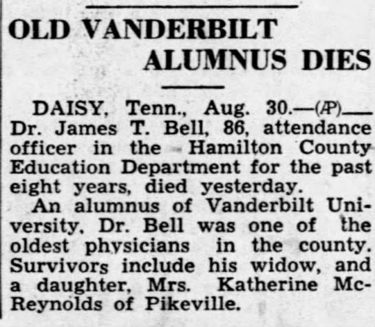 Dr. James T. Bell Obit-Aug 1937 - OLD VANDERBILT ALUMNUS DIES DAISY, Tenn., Aug....