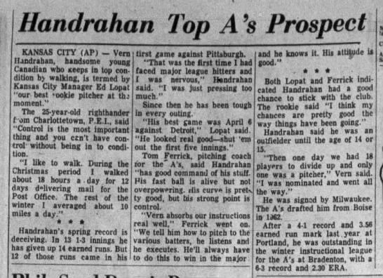 Handrahan, Vern Springfield (Missouri) Leader and Press 14 Apr 1964 Tue Page 12 - Handrahan Top A's Prospect KANSAS CITY (AP)...