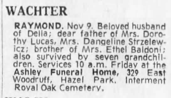 Obituary for Raymond Wachter, Detroit Free Press, Thursday, November 11, 1971, Page 38 - WACHTER RAYMOND. Nov 9. Beloved husband of...