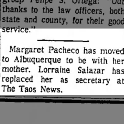 Margaret 2 - Margaret Pacheco has moved; to Albuquerque to...