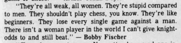 Bobby Fischer quote on the stupidity of women