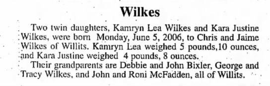 Birth of Wilkes twins - Wilkes ; Two twin daughters, Kamryn Lea Wilkes...
