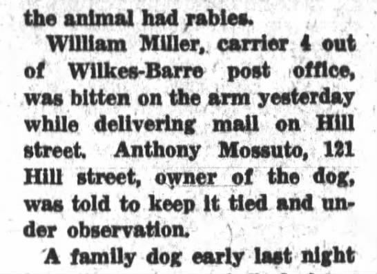 1932 Mossuto Dog bites Postman - the animal had rabies. William Miller,, carrier...