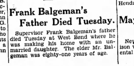 Louis Balgeman - G to a Frank Balgeman's Father Died Tuesday....