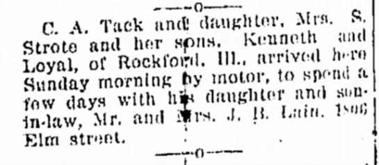Loyal Strote - o c n \ Tack and! daughter, Mrs. s. Strote 'and...