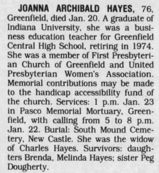 Wife of Charles Hayes JoAnna Hayes dies Indy Star 22 Jan 1997 - JOANNA ARCHIBALD HAYES, 76. Greenfield, died...