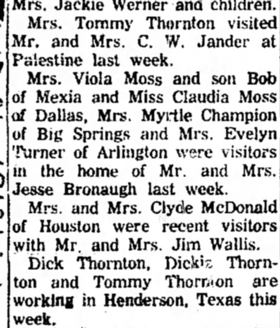 Dick and Dickie are working in Henderson, Texas this week. - Mrs. Jackie Werner and children. Mrs. Tommy...