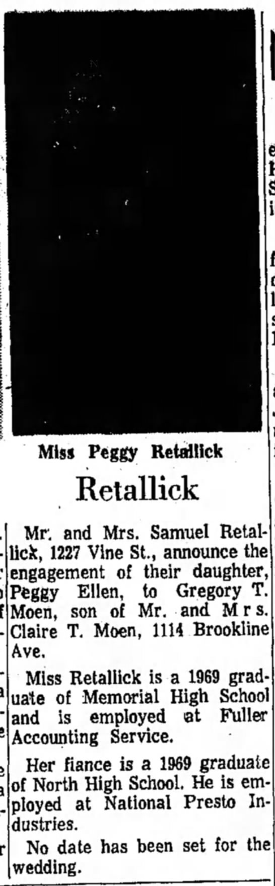 Gregory T. Moen engagement to Peggy Retallick (son of Claire T. Moen) - Miss Peggy Retallick Retallick Mr. and Mrs....