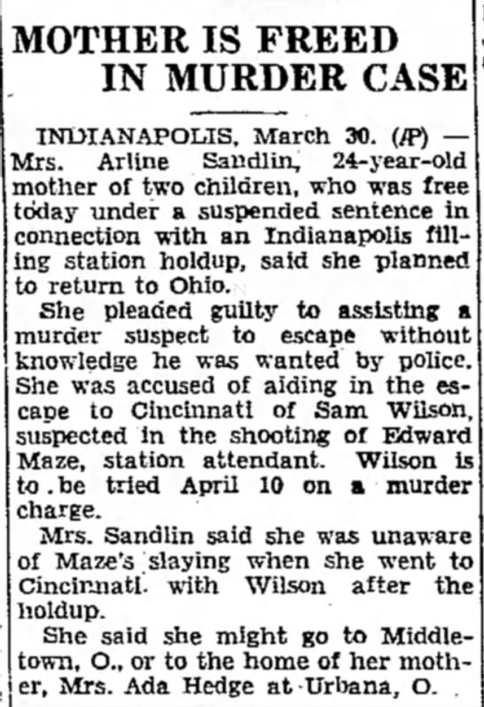Arline Sandlin March 30, 1939 The Evening Independent Massillion, OH - MOTHER IS FREED IN MURDER CASE INDIANAPOLIS,...