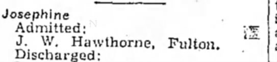 J W Hawthorne Hospital Notes 8 July 1948 p3 - Josephine Admitted: ;•« J. W. Hawthorne,...