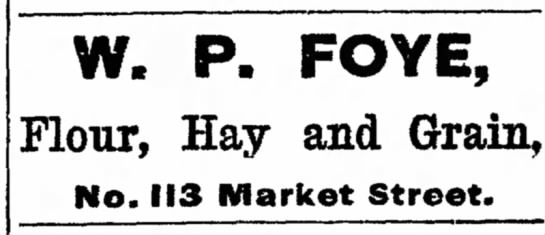 - fit W. P. FOYE, Flour, Hay and Grain, No. 113...