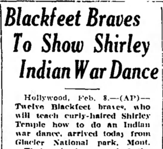Shirley Temple to Learn War Dance from Native Americans - Blackfeet Braves To Show Shirley Indian War...