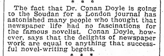 Arthur Conan Doyle on working for the newspaper - The fact that Dr. Conan Doyle is going- to tho...