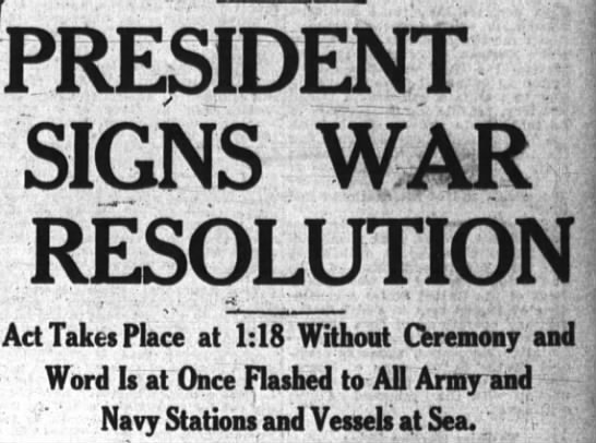War Resolution Signed Pok Eagle Apr 7 1917 page 1 - PRESIDENT SIGNS WAR RESOLUTION Act Takes Place...