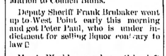 Peter Paul selling liquor Freeport Journal-Standard (Freeport, Illinois) 19 September 1887 Page 4 - Deputy Sheriff Frank llrubaker went up to.West...