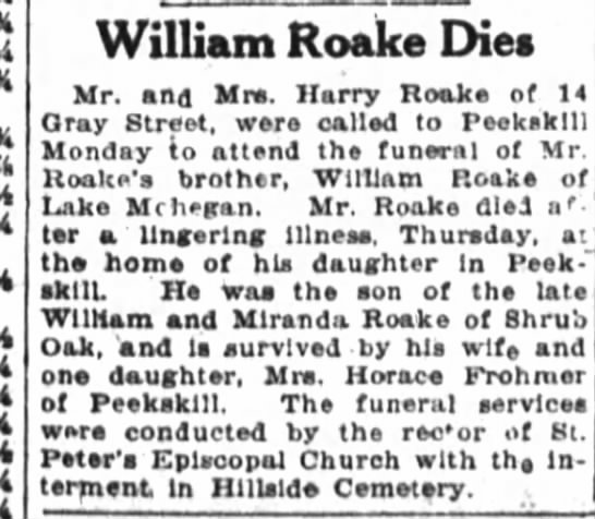 William Roake Dies, brother of Harry Roake, son of late William and Miranda [Mead] Roake - William Roake Dies Mr. and Mr. Harry Roake of...