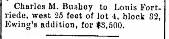 louis Fortriede, The Fort Wayne Journal-Gazette, Sat. May 8, 1897 p.3 - Charles M. Bushey to Louis Fortriede,...