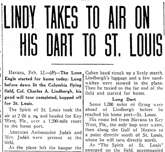 Charles Lindbergh Heads Home in The Spirit of St. Louis - today record in his Havana, Fcb. 12.--(IP)--The...