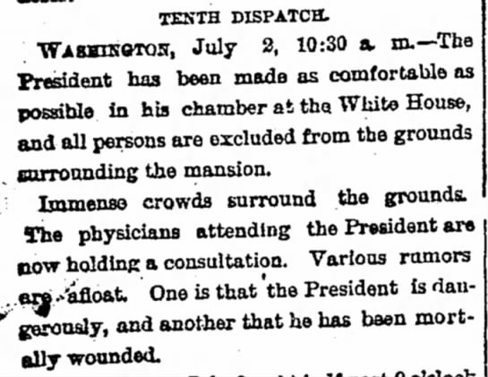 Wounded Garfield is moved to the White House - TENTH dispatch. WA8HIN9T0N, July 2, 10:30 a. m....