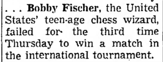 Failure to win third match - . . . Bobby Fischer, the United States'...