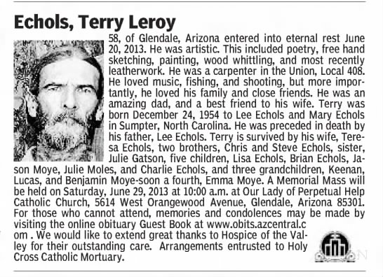 Terry Echols Obit--June 20, 2013 - Echols, Terry Leroy 58, of Glendale, Arizona...