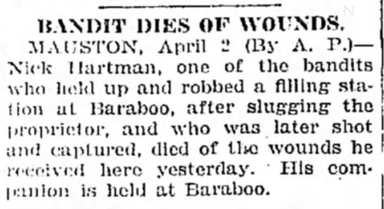 Bandit Nick Hartman Dies of Wounds - 1929 - UANOIT DIES OF WOUNDS. MAUSTON, April 2 (By A....