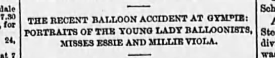Misses Essie and Millie Viola Balloonists death 1895 - 7.S0 for , at THE RECENT BALLOON ACCIDENT AT...
