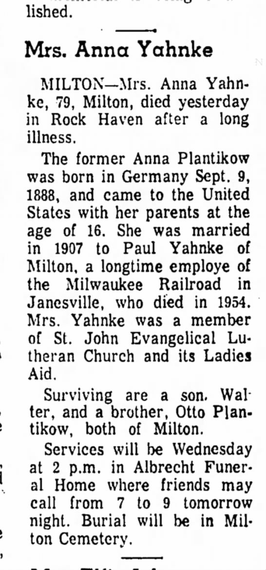 Anna Plantikow Yahnke obit 12 Aug 1968 - established. Mrs. Anna Yahnke MILTON-Mrs. Anna...