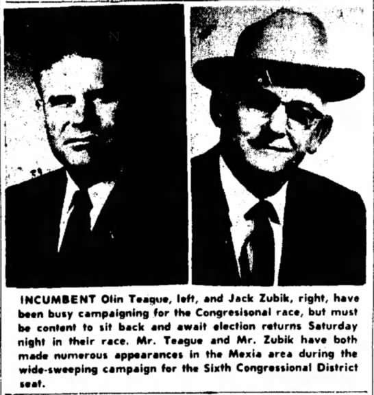 Jack Zubik -- Congressional Race in Mexia area - INCUMBENT Olin Teague, left, and Jack Zubik,...