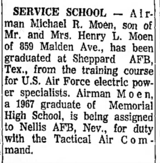 Michael R. Moen - Service School - SERVICE SCHOOL - Airman Michael R. Moen, son of...