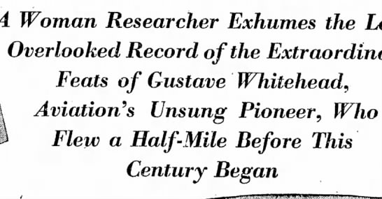 Gustave Whitehead's First Flight - Woman Researcher Exhumes the Overlooked Record...
