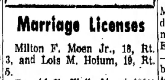 Milton F. Moen - Marriage Licenses - Marriage Licenses Milton F. Moen Jr., 18, Rt....