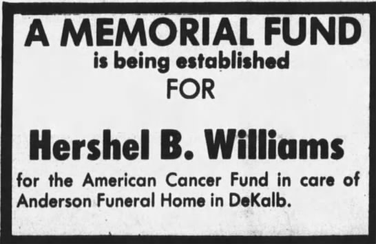 Hershel B. Williams Memorial Fund - A MEMORIAL FUND is being established FOR...
