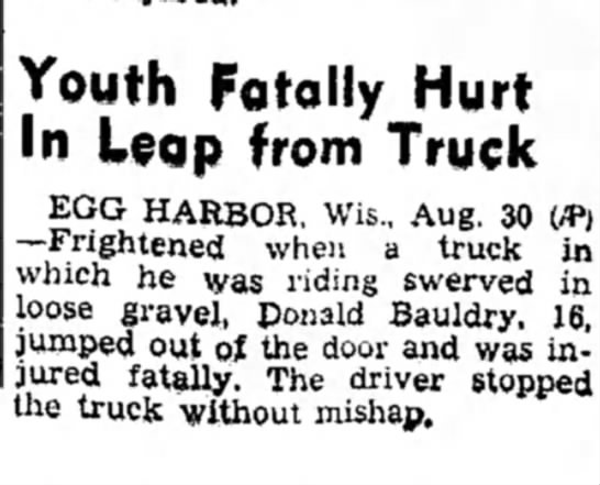 Donald Bauldry Death The Rhinelander Daily News Aug 30, 1941 - Youth Fqtolly Hurt In Leap from Truck EGG...