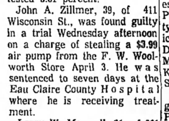 John A. Zillmer - Found Guilty (Jail Term Given Two Men in Court) - John A. Zillmer, 39, of 411 Wisconsin St., was...