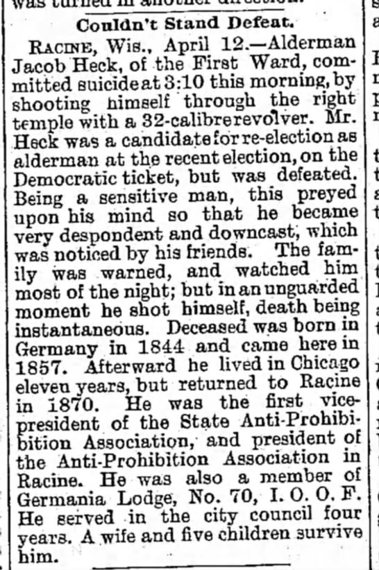 The Weekly Wisconsin (Milwaukee, Wisconsin) 17 April 1886 Jacob Heck Sr (b. 1844) - Couldn't Stand Defeat. RACINE, Wis., April...