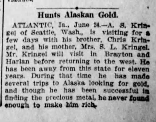 Christian Kringel's brother A. S. visits home - I Hunts Alaskan Gold. ATLANTIC. Ia.. June 24....