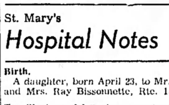 Bissonnette 1954 - St. Mary's Hospital Notes Hirth. A daughter,...