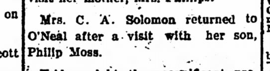 Mrs. Solomon Visits Son Phil Moss - The Iola Register 6 Apr 1904 Page 5 - on Mrs. C. A. Solomon returned to O'Neal after...