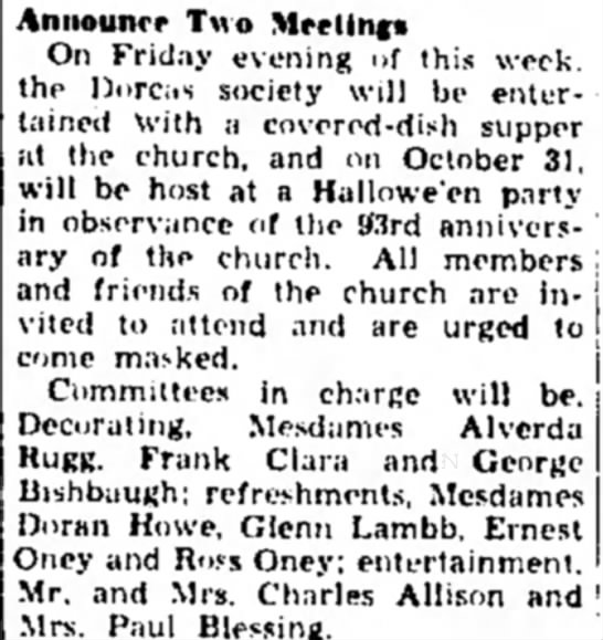 Dorcas Society - Mrs Ernest and Ross Oney, Mrs Paul Blessing - Announce T\vo Meeting* On Friday evening of...
