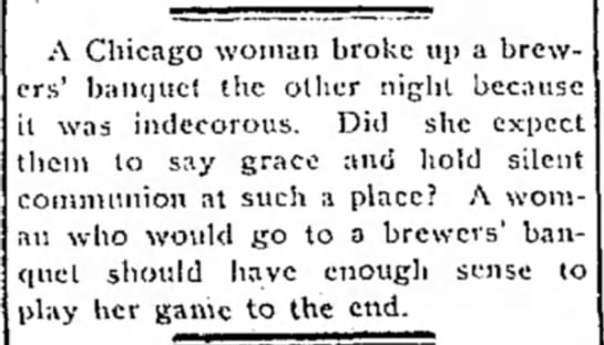 "Woman Breaks Up ""Indecorous"" Banquet - A Chicago woman broke up a brewers' brewers'..."