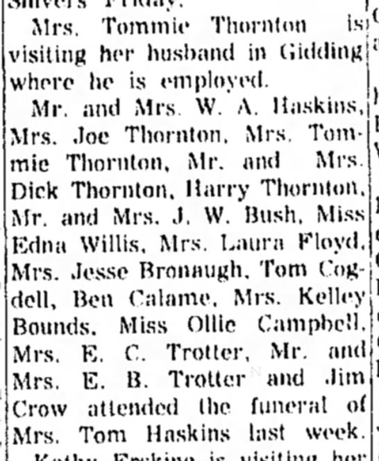 Thornton's attend Tom Haskin's funeral. - Mrs. Tomtnic Thornton visiting her husband in...