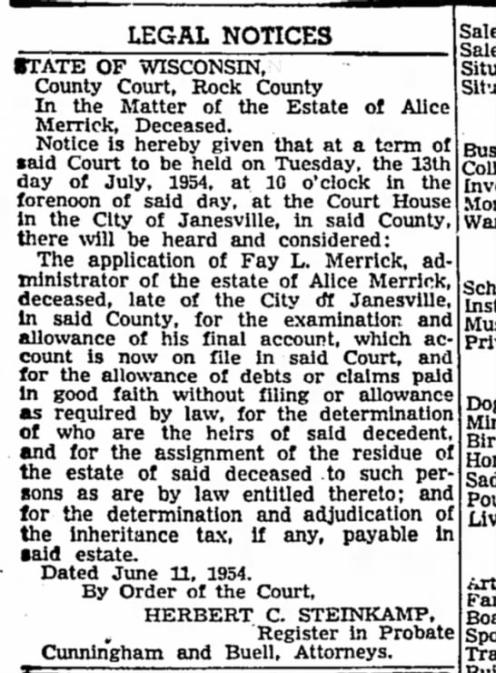 Alice Merrick Janesville, WI 22 June 1954 - LEGAL NOTICES •TATE OF WISCONSIN, County Court,...